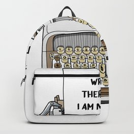 I Am A Writer Therefore I Am Not Sane Motive for a Writer Backpack