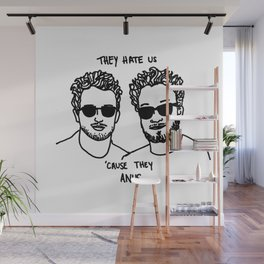 They Hate Us Cause They Anus Wall Mural