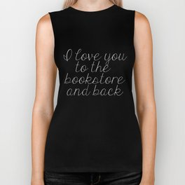 I Love You To The Bookstore And Back (inverted) Biker Tank