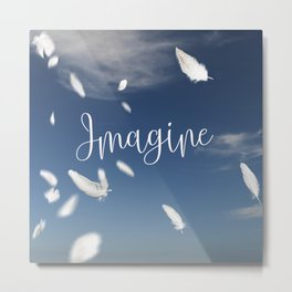 Imagine- Feathers and Typography on blue summersky Metal Print