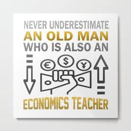 Old Man - An Economics Teacher Metal Print