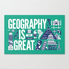 Geography is ... Canvas Print
