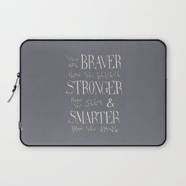 "Winnie the Pooh quote ""You are BRAVER"" Laptop Sleeve"