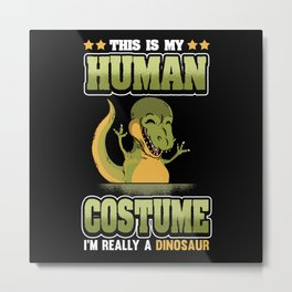 Funny Dinosaur Costume Carnival Saying Gift Metal Print
