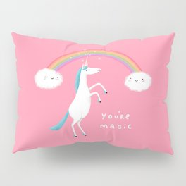 You're Magic Pillow Sham