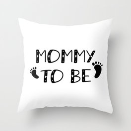 Mommy To Be Pregnancy Gift Throw Pillow