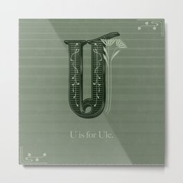U is for Ule. Metal Print