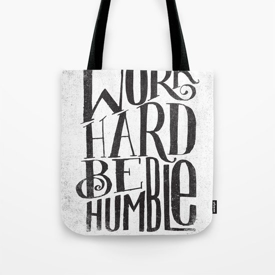 WORK HARD. BE HUMBLE.  Tote Bag