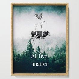 All lives matter go vegan Serving Tray