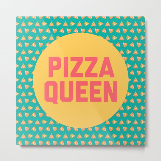 Pizza Queen Funny Quote (Graphic) Metal Print