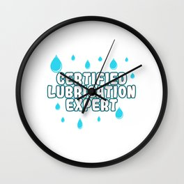 Awesome Expert Tshirt Design Certified lubrication expert Wall Clock