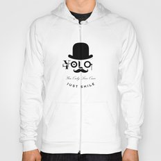 YOLO : You Only Live Once - Just Smile Hoody