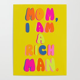Mom, I Am A Rich Man Poster