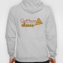 Sweet dreams are made of cheese Hoody
