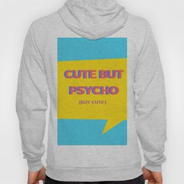 cut but psycho Hoody