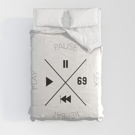 Play, Pause, Sex, Repeat Comforters