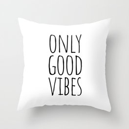 Only good vibes Throw Pillow