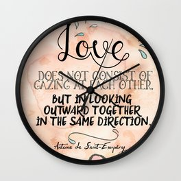 Love Is Looking Outward Together - Love Quote Art Wall Clock