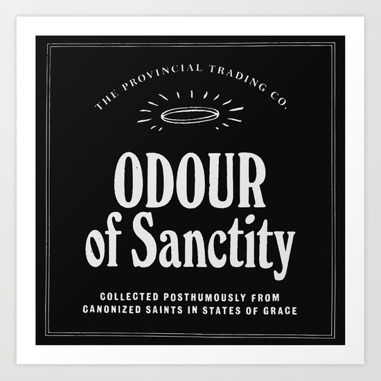 Odour of Sanctity Art Print
