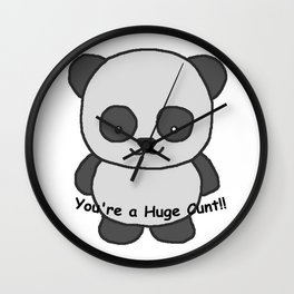 Panda says you're a huge cunt Wall Clock