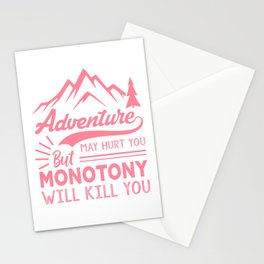 Adventure May Hurt You But Monotony Will Kill You pw Stationery Cards