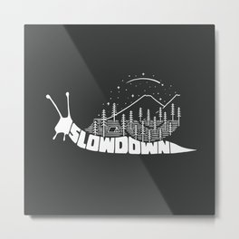 Slow down Metal Print