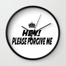 Please Forgive Me Wall Clock