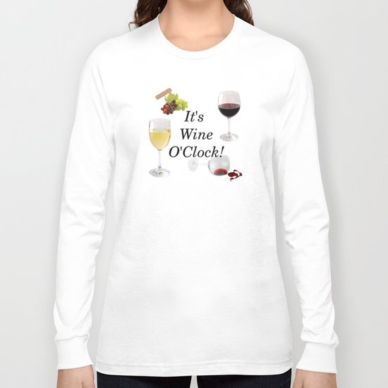 It's Wine O'Clock Long Sleeve T-shirt