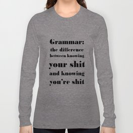 Grammar: The Difference Between Your and You're Long Sleeve T-shirt