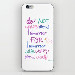 do not worry about tomorrow iPhone Skin