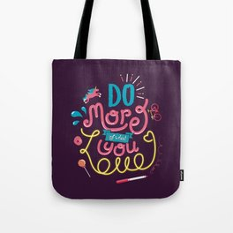 Do More of What You Love Tote Bag