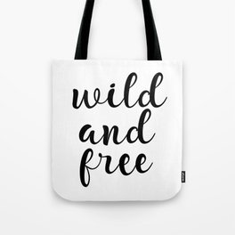 Wild And Free, Inspirational Quote, Motivational Quote, Typography Quote, Printable Wall Art, Gift Tote Bag