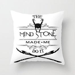The Mind Stone Made Me Do It - Loki Throw Pillow