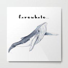 Farewhale Humour Whale Farewell Goobye design Metal Print
