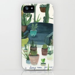 There Is Always Room For More iPhone Case