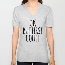 OK BUT FIRST COFFEE (Brown) Unisex V-Neck