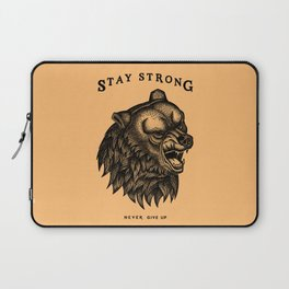 STAY STRONG NEVER GIVE UP Laptop Sleeve