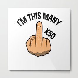I'm This Many Fifty Years 50th Birthday Metal Print