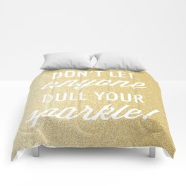 Dull Your Sparkle Comforters