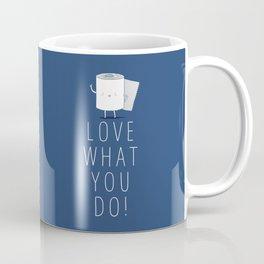Love what you do Coffee Mug