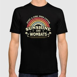 Wombat Graphic. Just A Girl Who Loves Sunshine And Wombats Design T-shirt