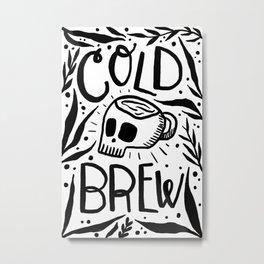 Cold Brew Metal Print