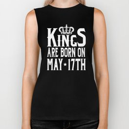 Kings Are Born On May 17th Funny Birthday T-Shirt Biker Tank
