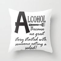 alcohol Throw Pillows featuring ALCOHOL...because by Andrea Jean Clausen - andreajeanco