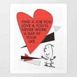 Love Work Awemous Quote Art Print