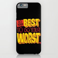 Do Your Best To Do Your Worst iPhone 6s Slim Case