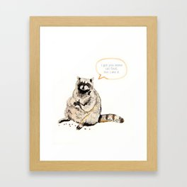 Raccoons Are Poor Gifters Framed Art Print