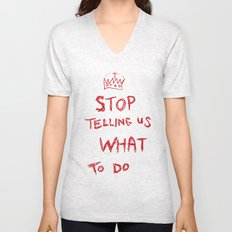 stop telling us what to do Unisex V-Neck