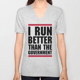 Run Better Than Government Funny Gym Quote Unisex V-Neck