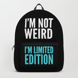 I'm Not Weird I'm Limited Edition Funny Quote (Dark) Backpack
